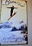 Break Free  Metal Sign 26H x 16 W